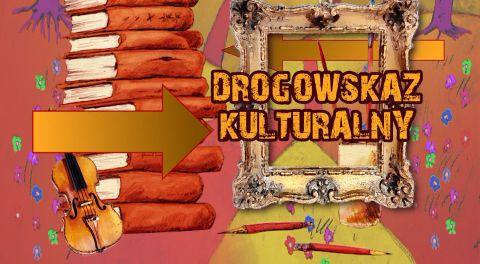 Drogowskaz Kulturalny 2021-05-13