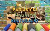 Pabianicki Magazyn Kulturalny 2018-01-25