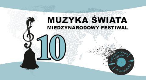10 Międzynarodowy Festiwal Muzyka Świata w Pabianicach 2019