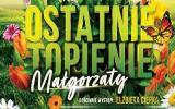 Ostatnie topienie Małgorzaty 2021-03-19
