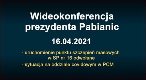 Wideokonferencja prezydenta Pabianic 2021-04-16